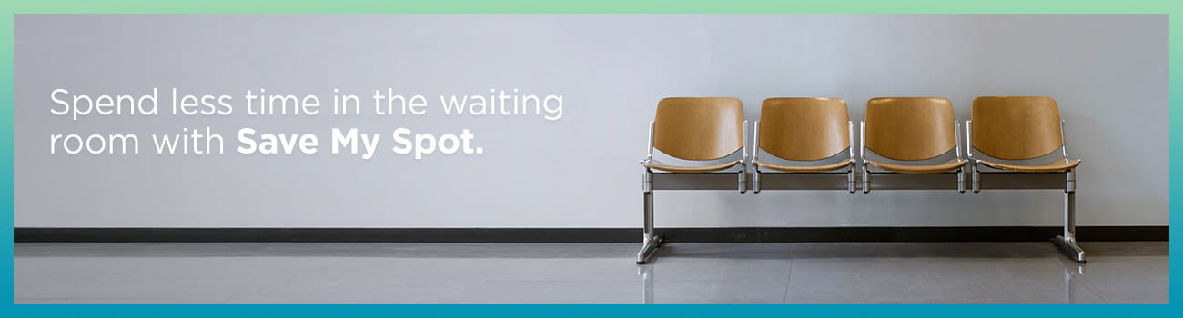 Skip the wait. Introducing Save My Spot from Children's Express Care.